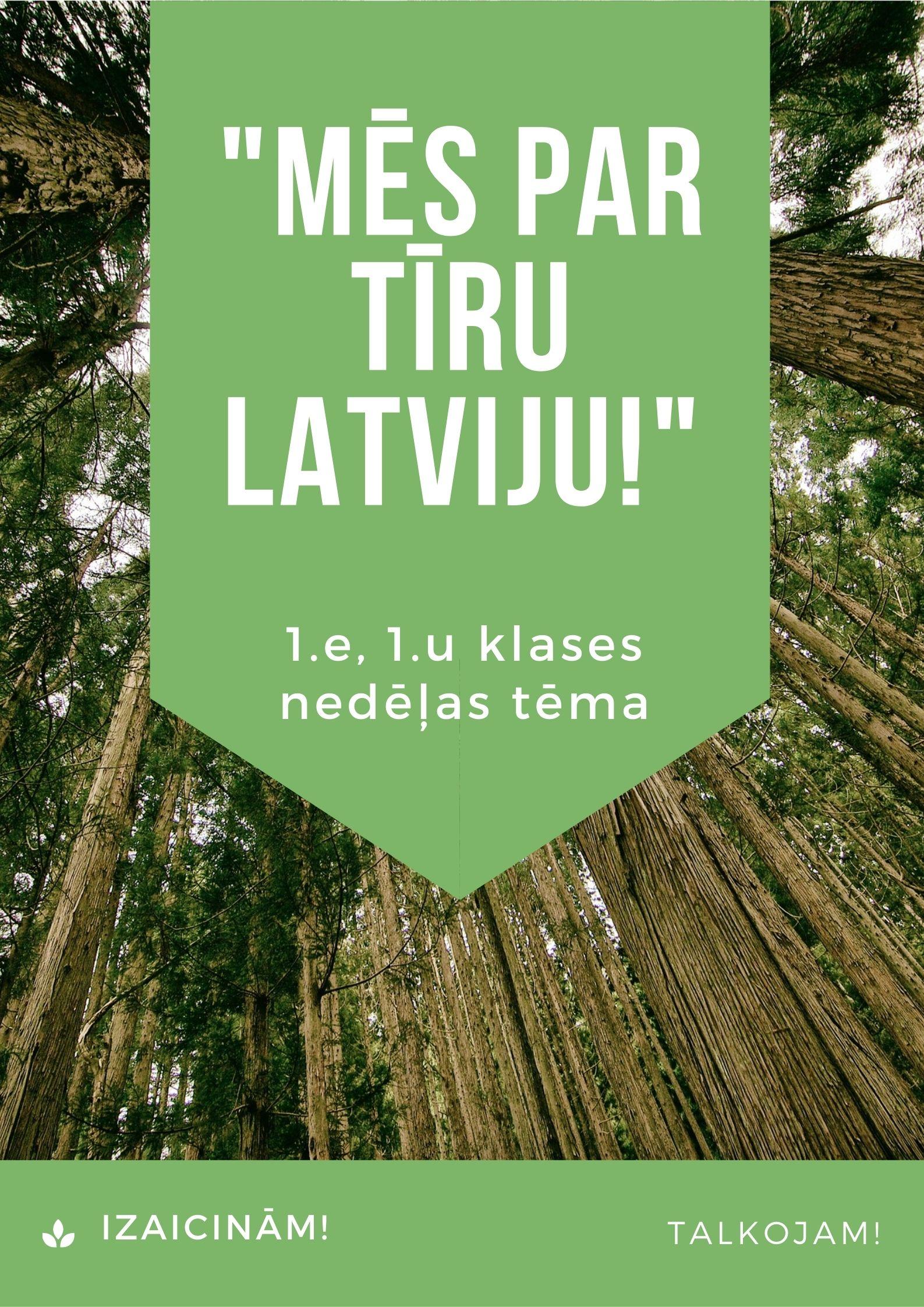 """""""Mēs par tīru Latviju!"""" (1.e klases audzinātāja I.Āboliņa)"""