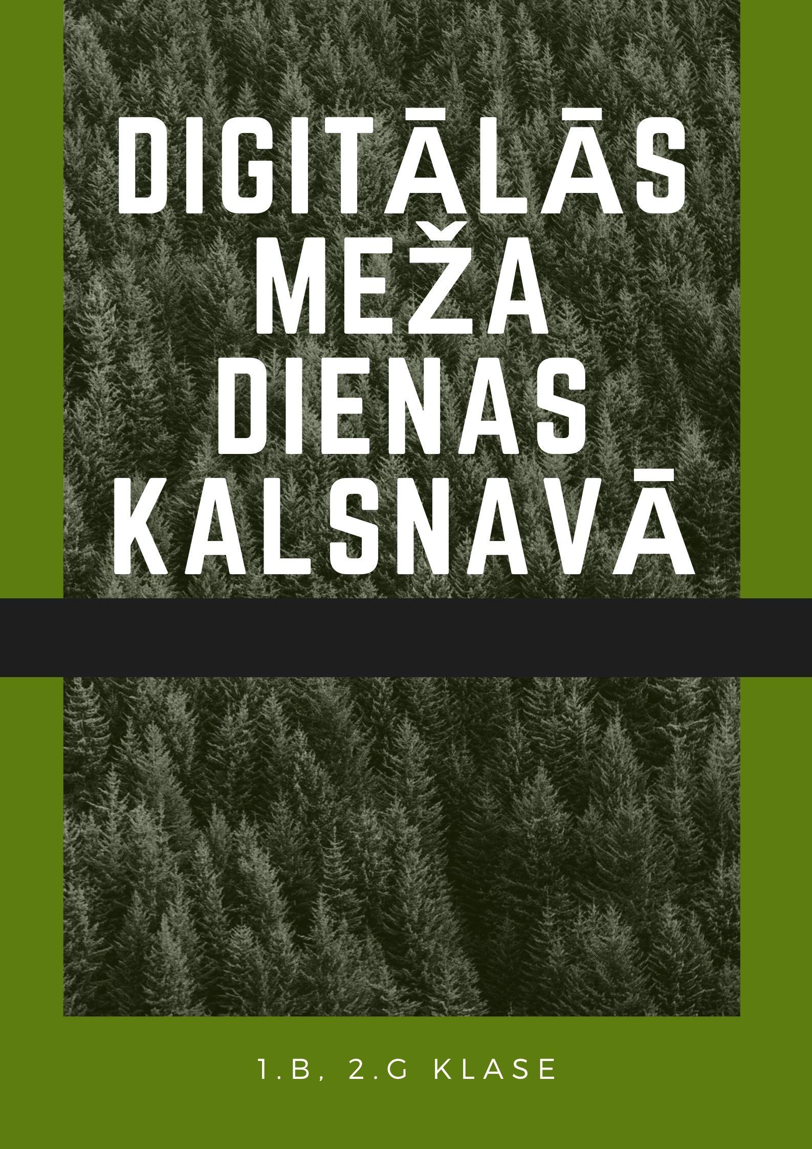 Digitālās meža dienas (L. Leišavniece, 1.b klases audzinātāja)