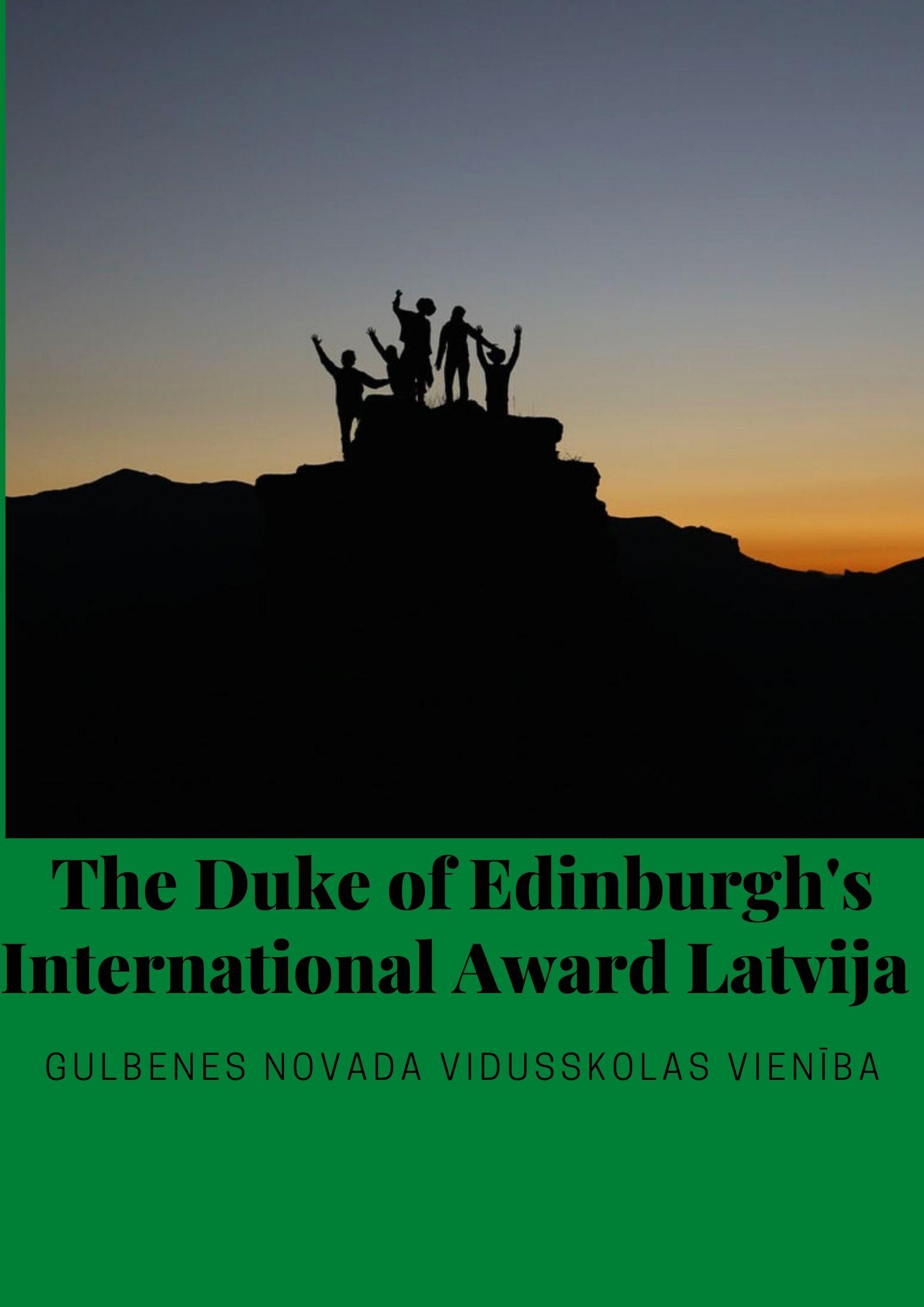 The Duke of Edinburgh's International Award Latvija Gulbenes novada vidusskolas jauniešu paveiktais (Award vadītāja Arta Katane)
